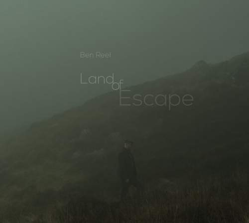 BEN REEL - Land Of Escape