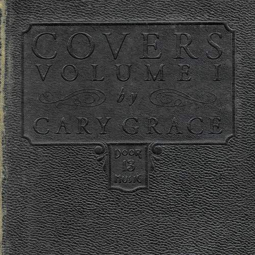 CARY GRACE - Covers. Volume I