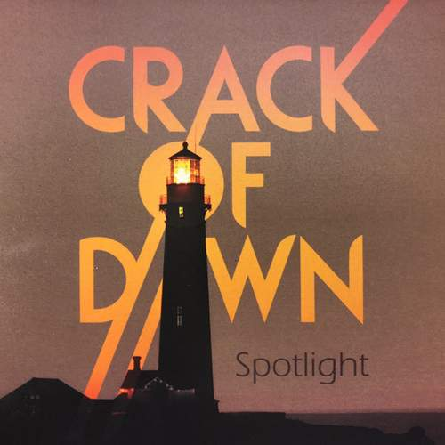 CRACK OF DAWN - Spotlight
