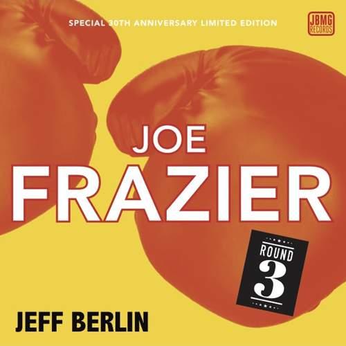 JEFF BERLIN - Joe Frazier (Round 3)