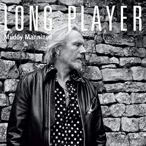 MUDDY MANNINEN - Long Player