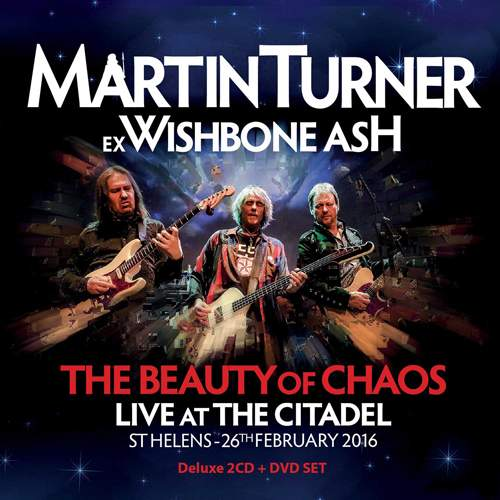 MARTIN TURNER - The Beauty Of Chaos - Live At The Citadel