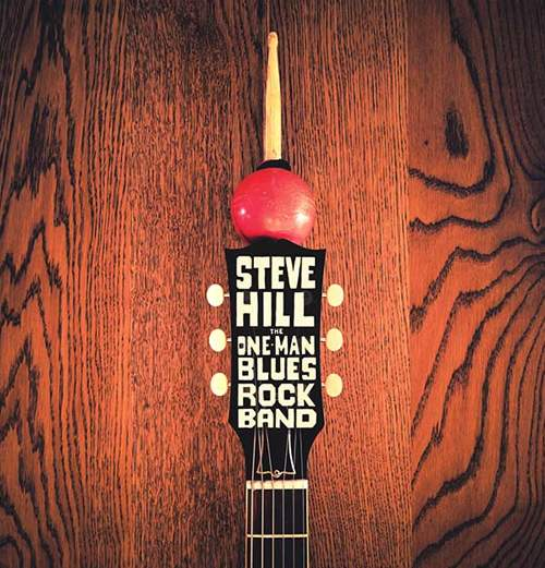 STEVE HILL - The One Man Blues Rock Band