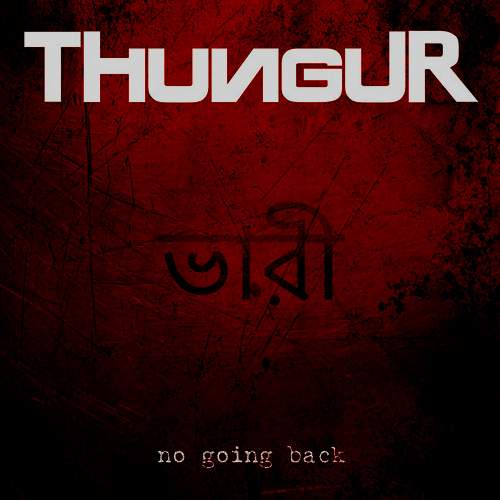 THUNGUR - No Going Back