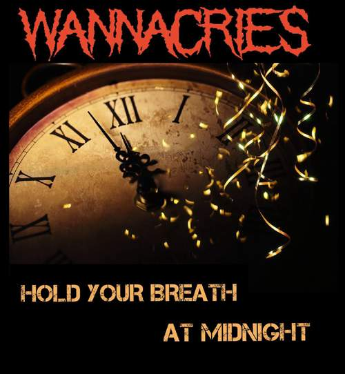 WANNACRIES - Hold Your Breath At Midnight