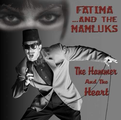FATIMA ...AND THE MAMLUKS - The Hammer & The Heart