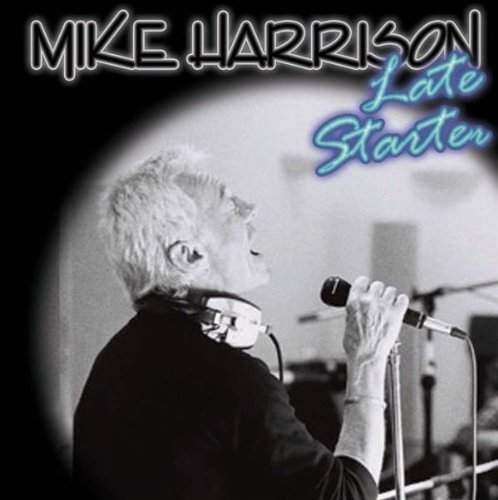 MIKE HARRISON - Late Starter
