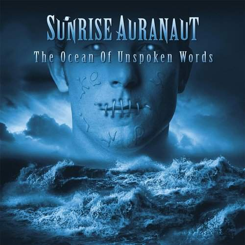 SUNRISE AURANAUT - The Ocean Of Unspoken Words