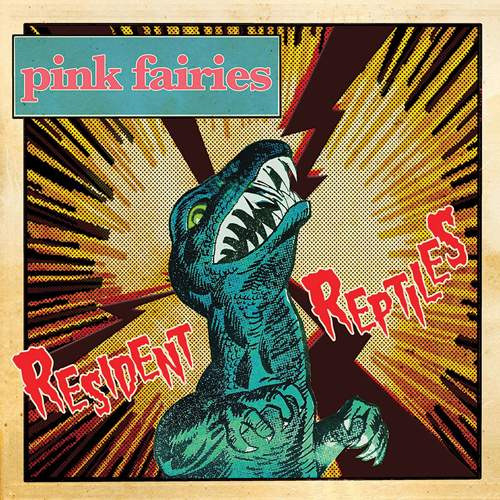 PINK FAIRIES - Resident Reptiles