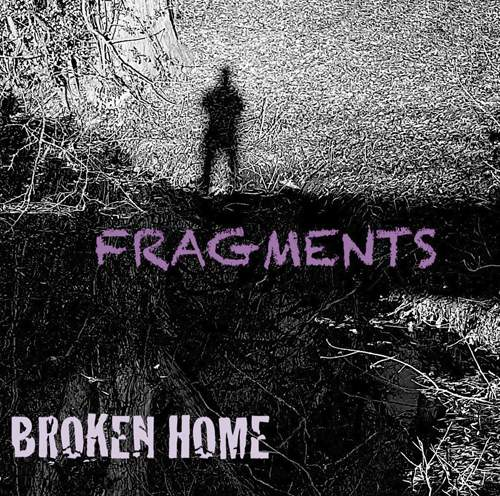 BROKEN HOME - Fragments