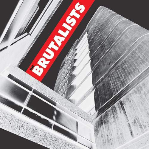 THE BRUTALISTS - The Brutalists