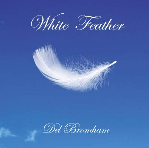 DEL BROMHAM - White Feather