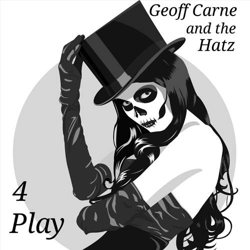 GEOFF CARNE and THE HATZ - 4 Play