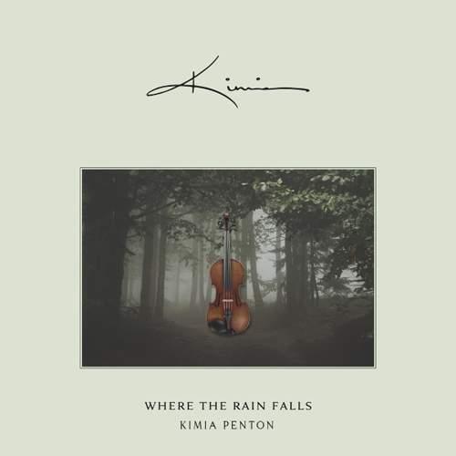 KIMIA PENTON - Where The Rain Falls