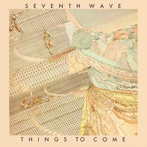 SEVENTH WAVE - Things To Come