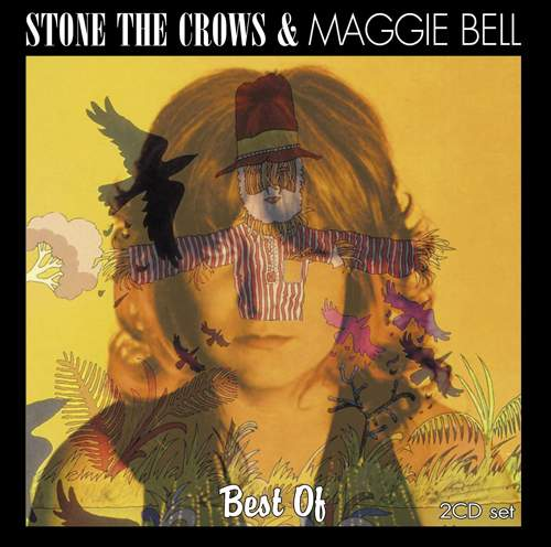 STONE THE CROWS & MAGGIE BELL - Best Of