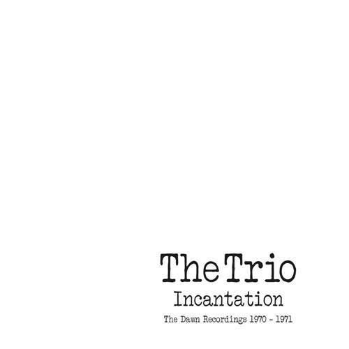 THE TRIO - Incantation