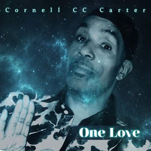 "CORNELL ""CC"" CARTER - One Love"