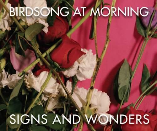 BIRDSONG AT MORNING - Signs And Wonders