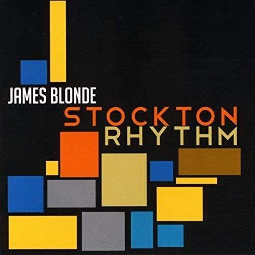 JAMES BLONDE - Stockton Rhythm