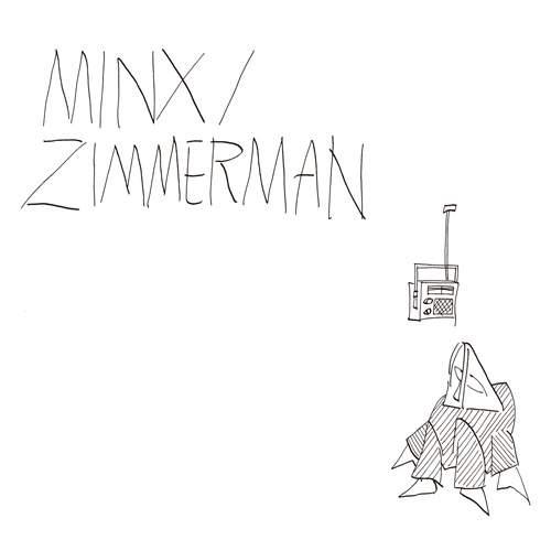 MINX / ZIMMERMAN - Minx / Zimmerman