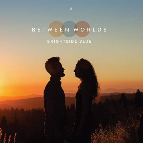 BRIGHTSIDE BLUE - Between Worlds