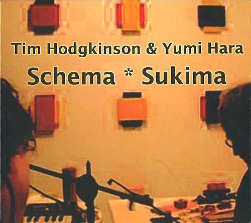 TIM HODGKINSON & YUMI HARA - Schema * Sukima