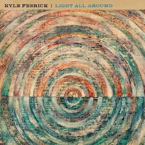 KYLE FEERICK - Light All Around