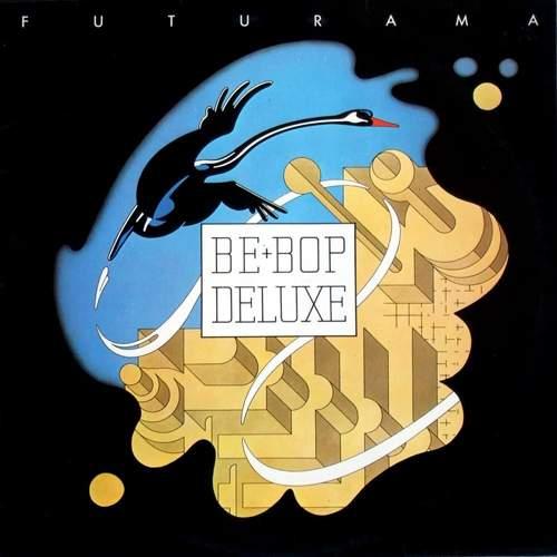 BE-BOP DELUXE - Futurama