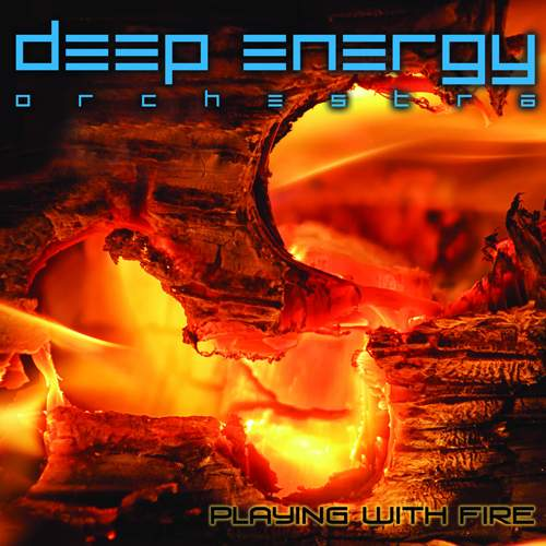 DEEP ENERGY ORCHESTRA - Playing With Fire