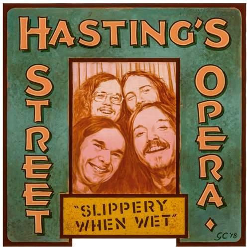 HASTING'S STREET OPERA - Slippery When Wet