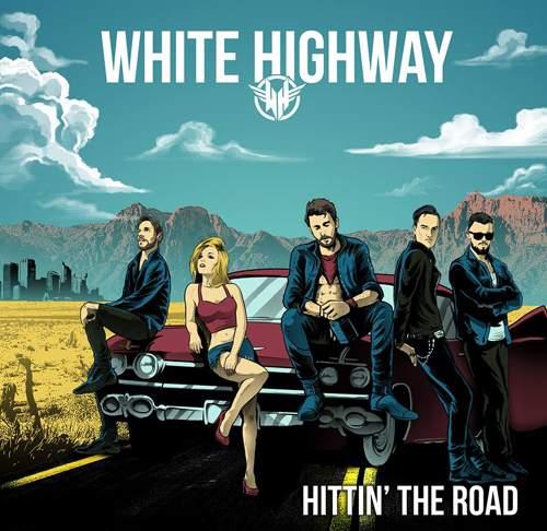 WHITE HIGHWAY - Hittin' The Road