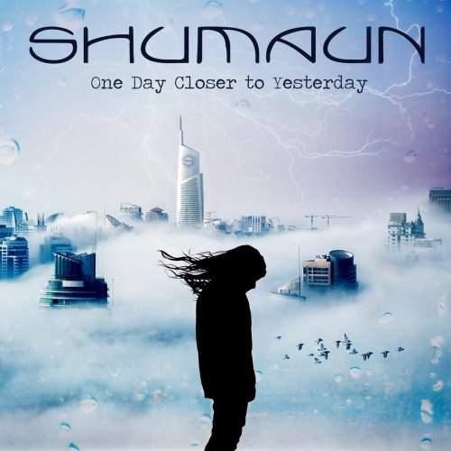SHUMAUN - One Day Closer To Yesterday