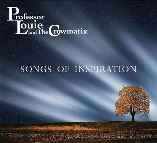 PROFESSOR LOUIE and THE CROWMATIX - Songs Of Inspiration